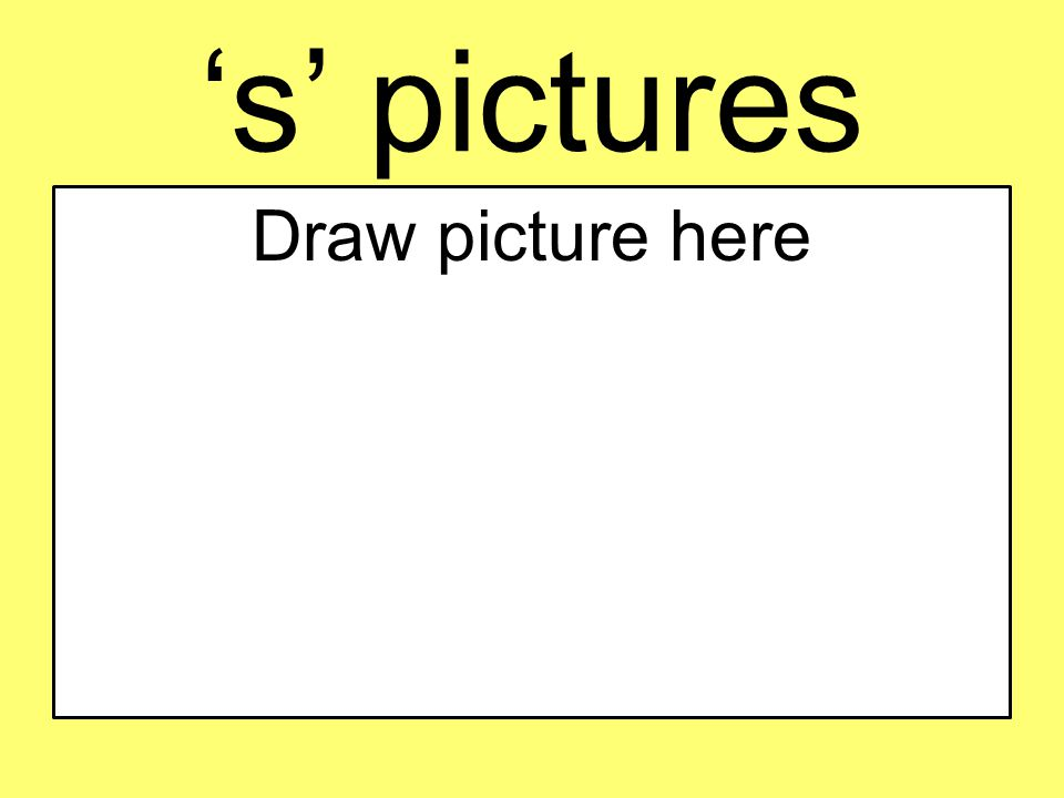 's' pictures Draw picture here