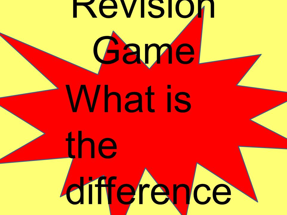 Revision Game What is the difference ???