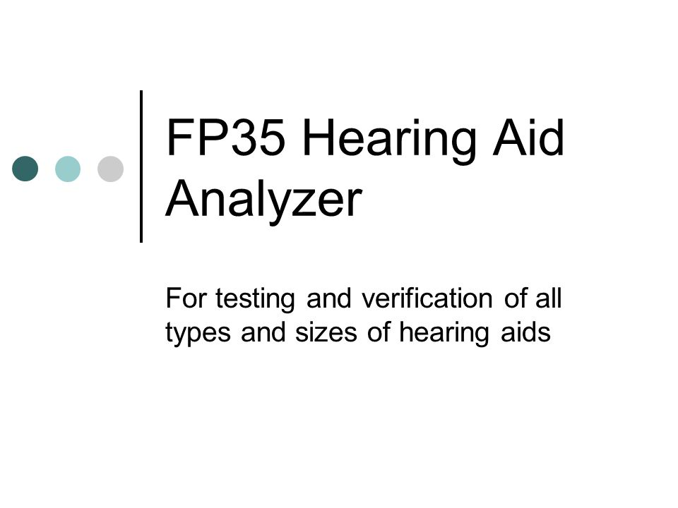 FP35 Hearing Aid Analyzer For testing and verification of all types and sizes of hearing aids