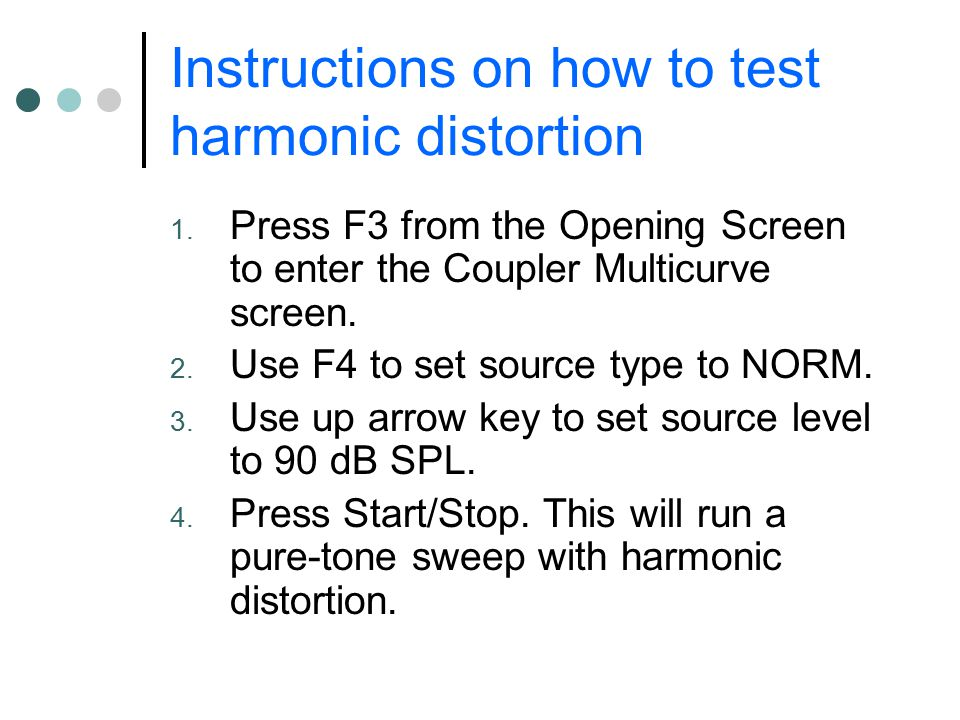 Instructions on how to test harmonic distortion 1.