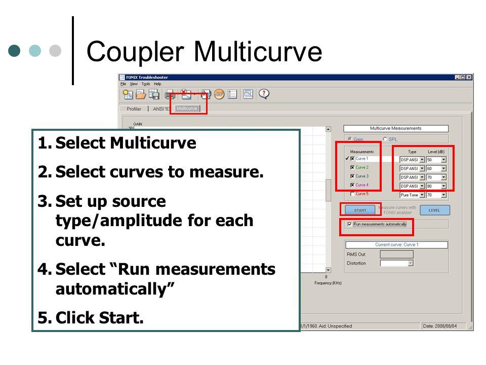 "Coupler Multicurve 1.Select Multicurve 2.Select curves to measure. 3.Set up source type/amplitude for each curve. 4.Select ""Run measurements automatic"