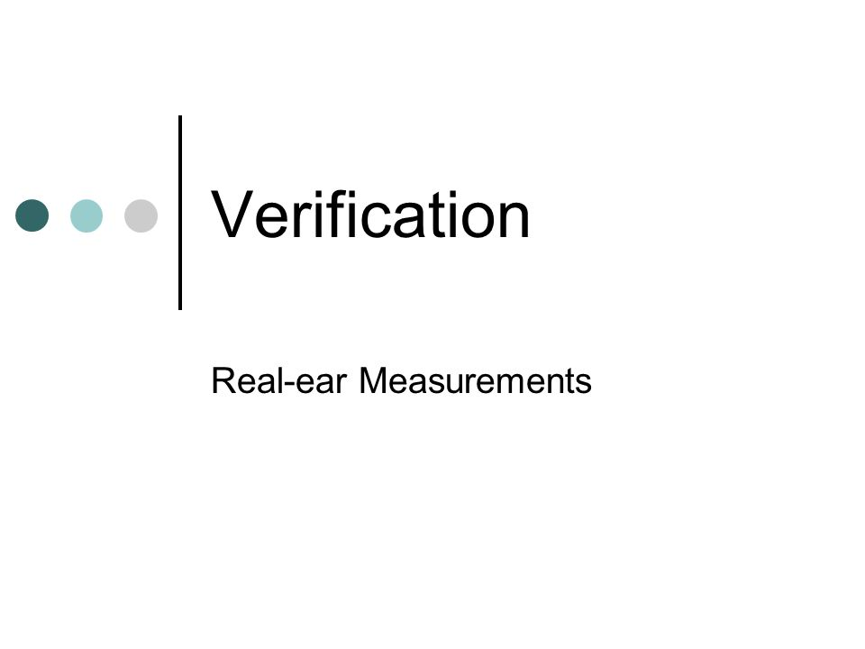 Verification Real-ear Measurements