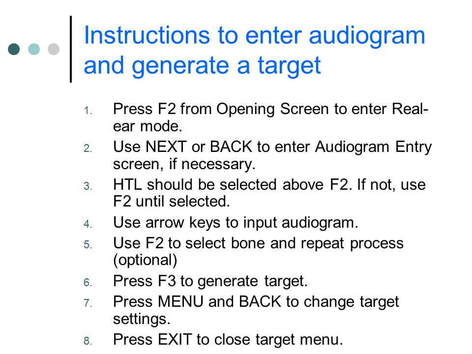 Instructions to enter audiogram and generate a target 1.