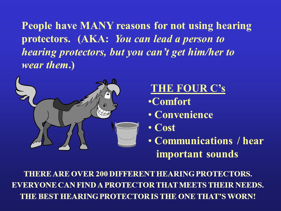 People have MANY reasons for not using hearing protectors.