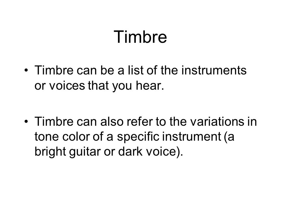 Timbre can be a list of the instruments or voices that you hear.