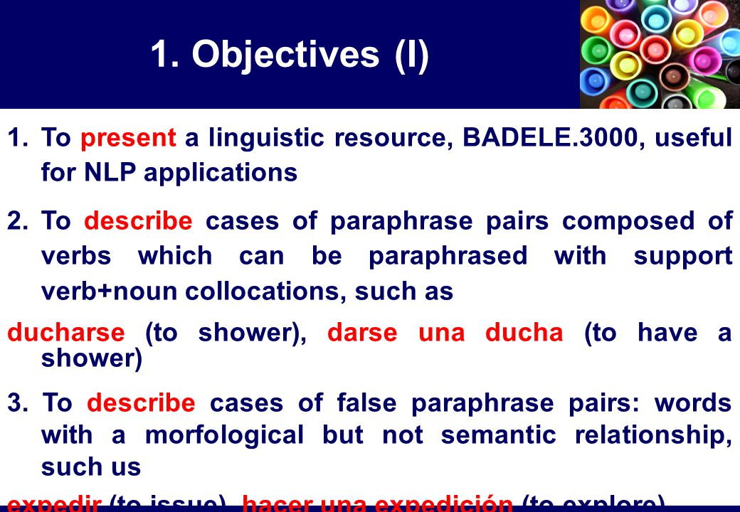 1. Objectives (I) 1. To present a linguistic resource, BADELE.3000, useful for NLP applications 2.