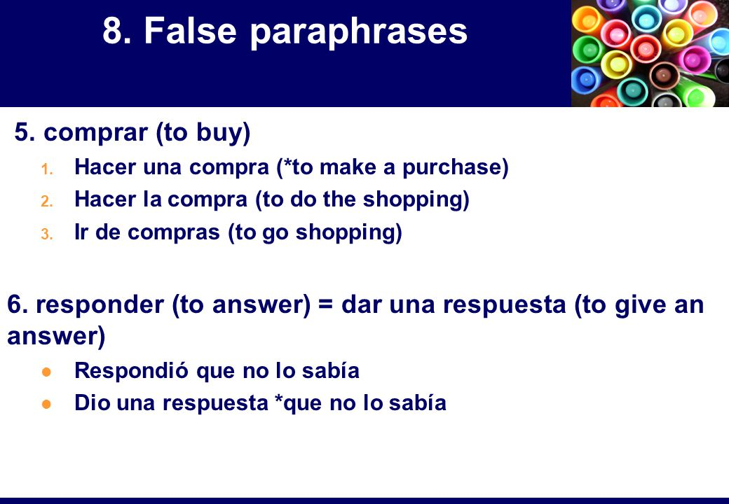 5. comprar (to buy) 1. Hacer una compra (*to make a purchase) 2.