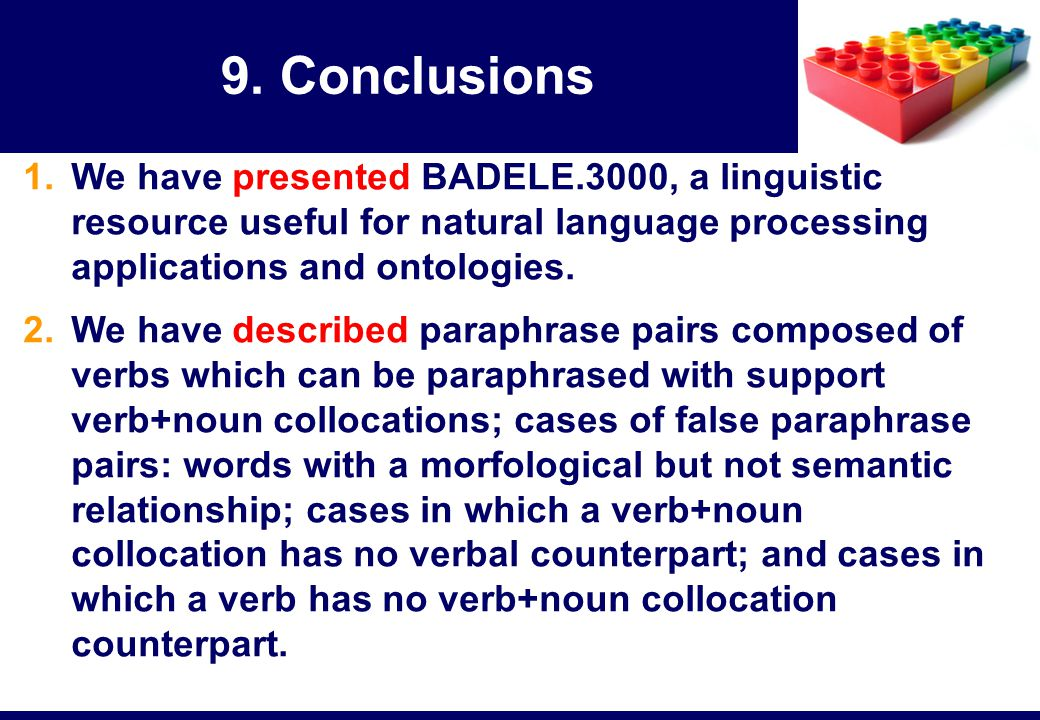 1. We have presented BADELE.3000, a linguistic resource useful for natural language processing applications and ontologies. 2. We have described parap