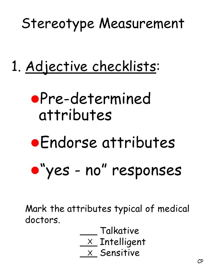 "Stereotype Measurement l Pre-determined attributes l Endorse attributes l ""yes - no"" responses Mark the attributes typical of medical doctors. ___ Tal"
