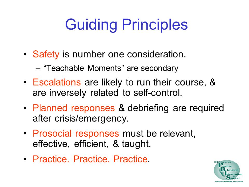 Guiding Principles Safety is number one consideration.
