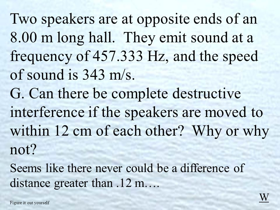 Two speakers are at opposite ends of an 8.00 m long hall.