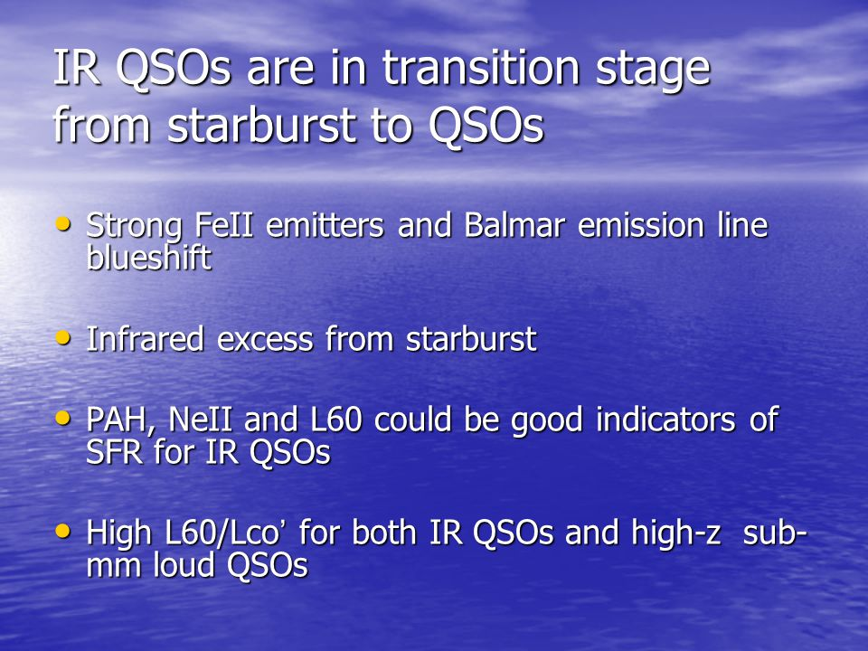 IR QSOs are in transition stage from starburst to QSOs Strong FeII emitters and Balmar emission line blueshift Strong FeII emitters and Balmar emissio