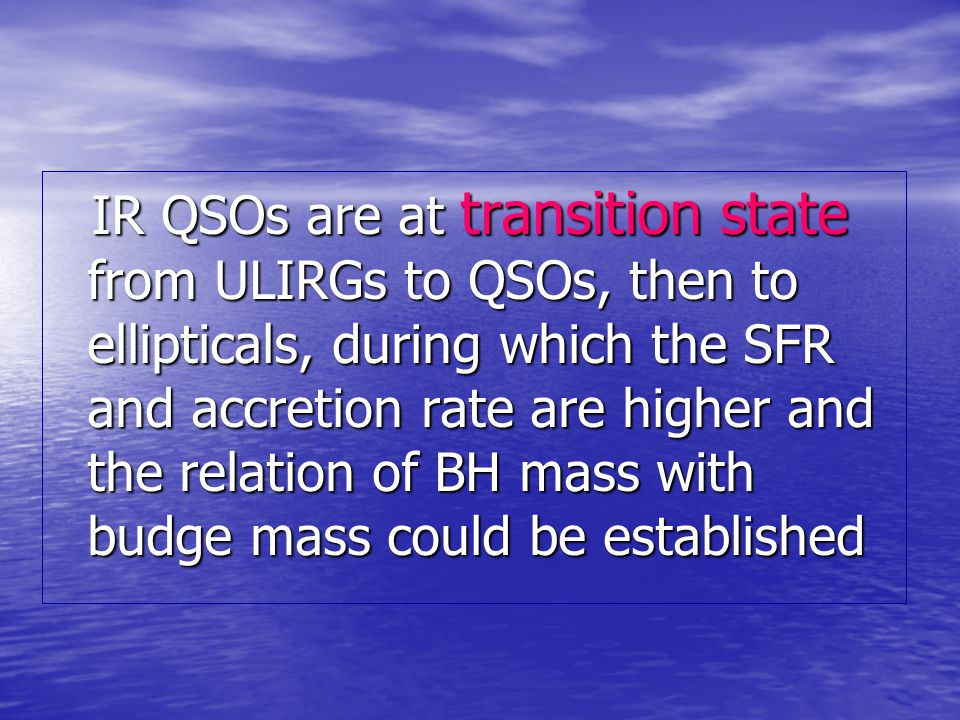 IR QSOs are at transition state from ULIRGs to QSOs, then to ellipticals, during which the SFR and accretion rate are higher and the relation of BH ma
