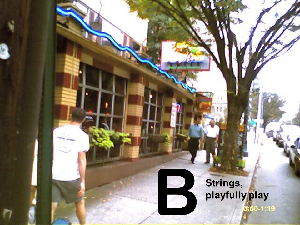 B 0:50-1:19 Strings, playfully play