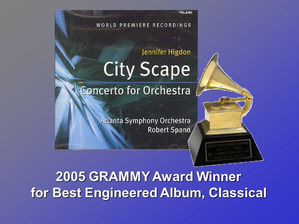 2005 GRAMMY Award Winner for Best Engineered Album, Classical