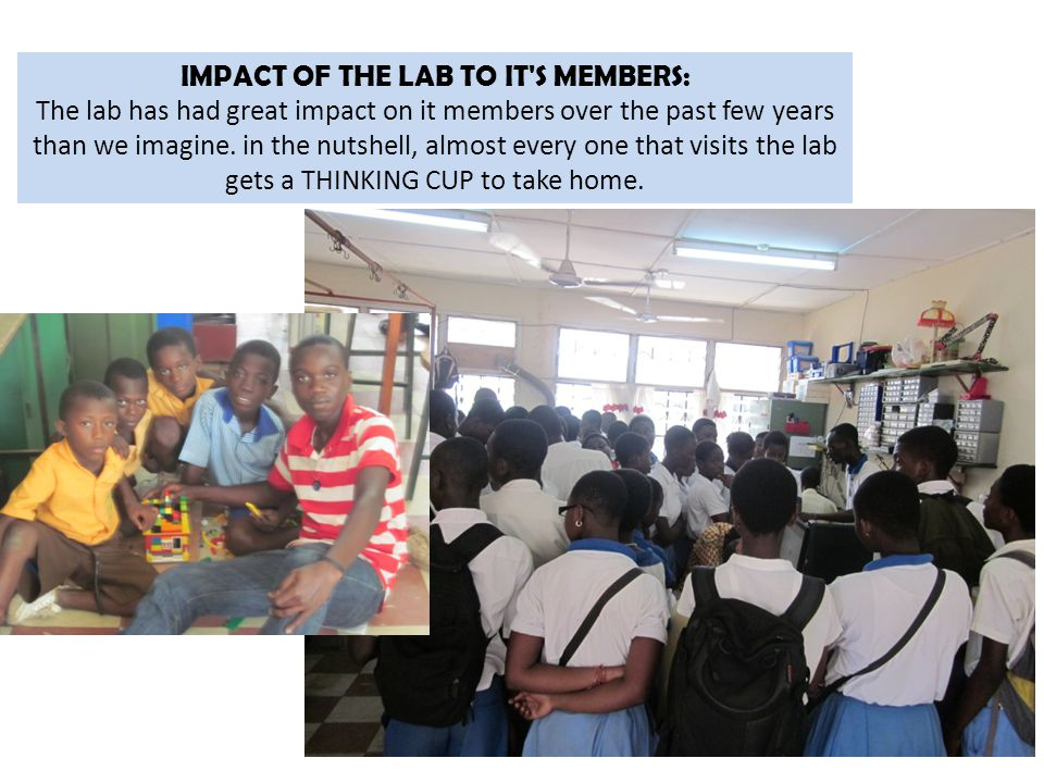 IMPACT OF THE LAB TO IT S MEMBERS: The lab has had great impact on it members over the past few years than we imagine.