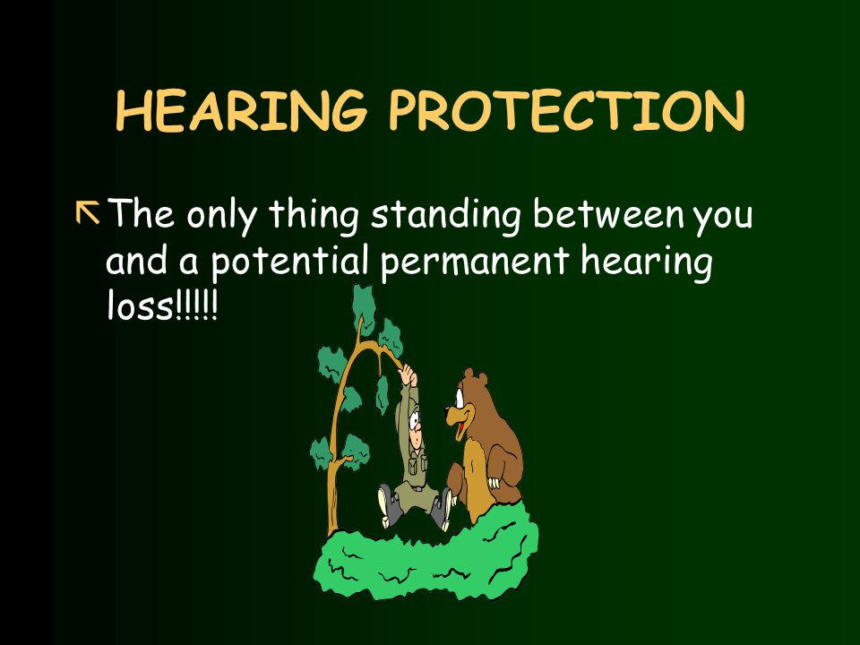 21 BOTTOM LINE If you are exposing yourself to hazardous noise levels unprotected…it's not a matter of whether you will develop hearing loss but when you will develop hearing loss…the odds are VERY RARELY beaten.