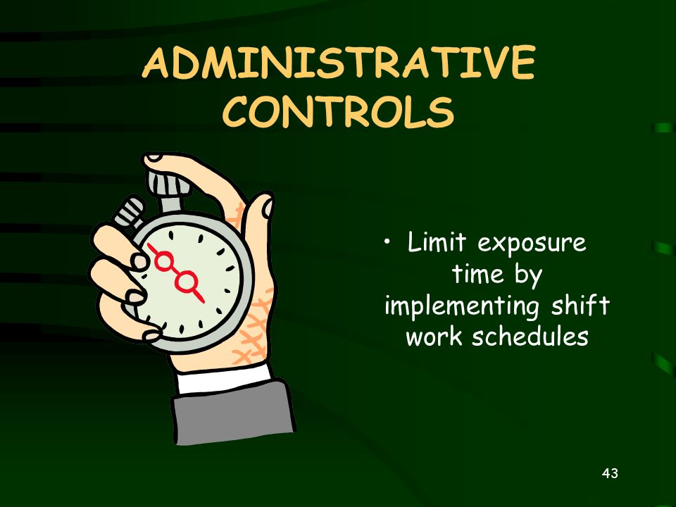 42 OTHER PROTECTIVE MEASURES Administrative Controls Double protection Medical intervention