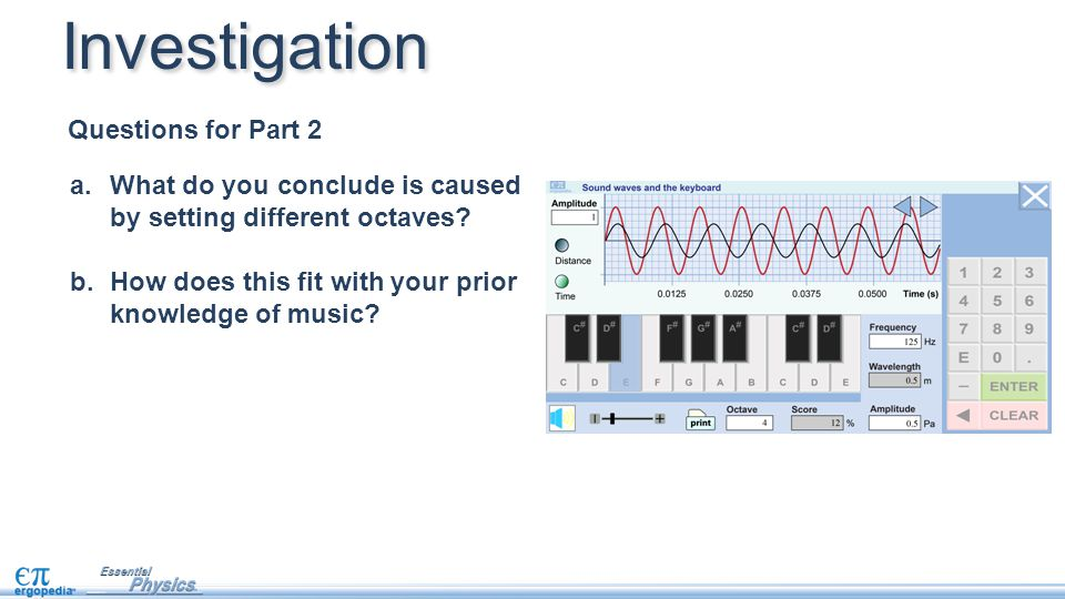 Investigation Questions for Part 2 a.What do you conclude is caused by setting different octaves.