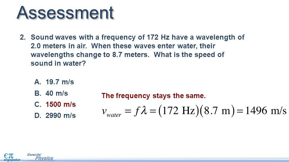 2.Sound waves with a frequency of 172 Hz have a wavelength of 2.0 meters in air.