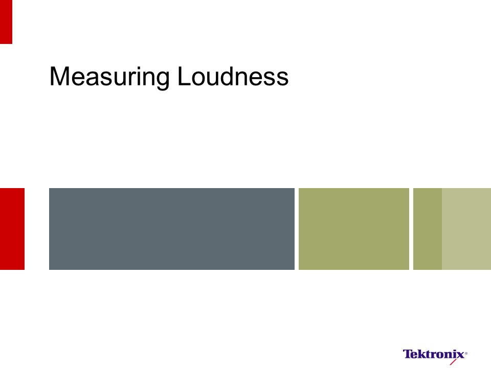 Measuring Loudness