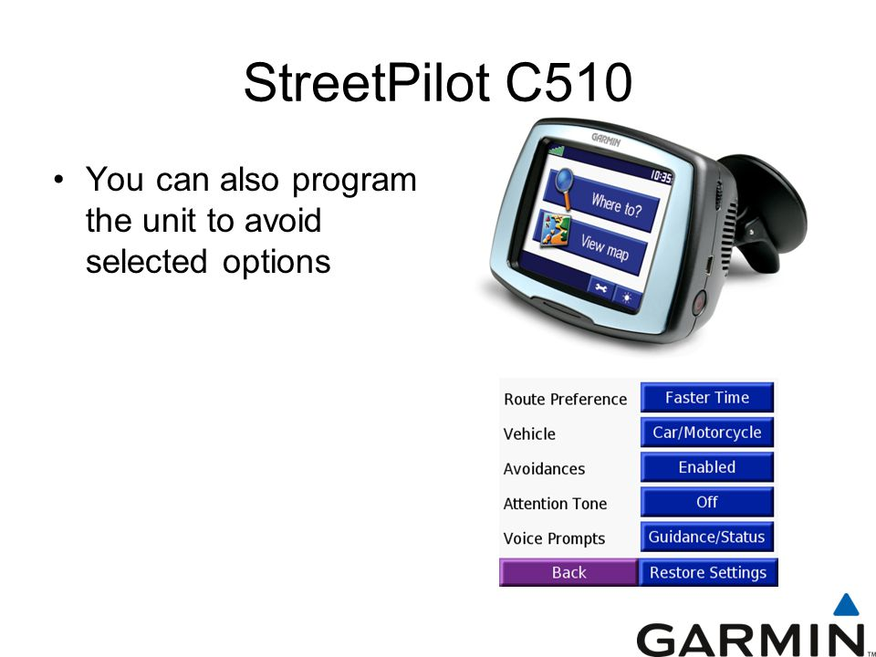 StreetPilot C510 You can also program the unit to avoid selected options