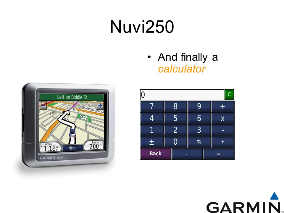 Nuvi250 And finally a calculator