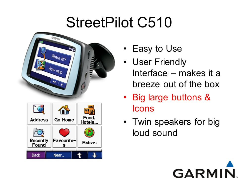 StreetPilot C510 Make adjustments to the screen display Simply touch the display icon to access your options