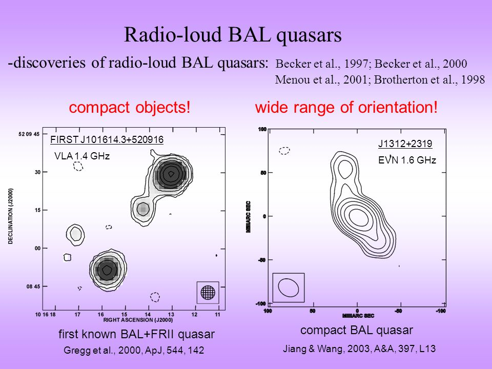 """Radio-loud BAL quasars """"unification by time Becker et al., 2000; Gregg et al., 2000 -BAL quasars as young or recently refuelled quasars; < 10 5 years ."""