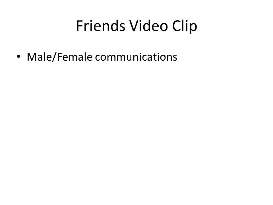 Friends Video Clip Male/Female communications
