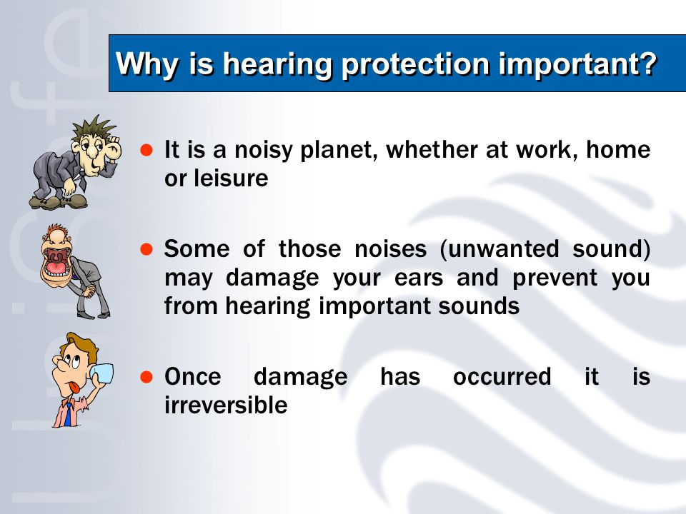 Why is hearing protection important.