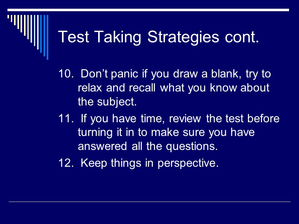 Test Taking Strategies cont.10.