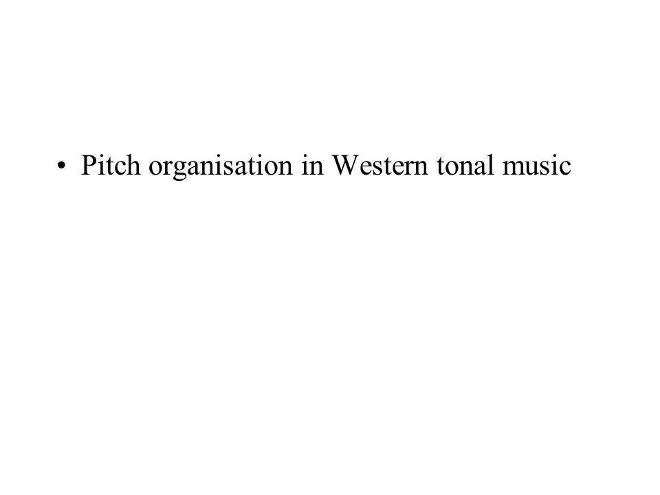 Pitch organisation in Western tonal music
