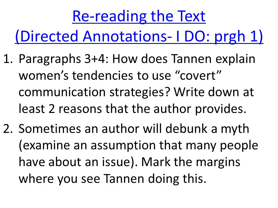 "Re-reading the Text (Directed Annotations- I DO: prgh 1) 1.Paragraphs 3+4: How does Tannen explain women's tendencies to use ""covert"" communication st"