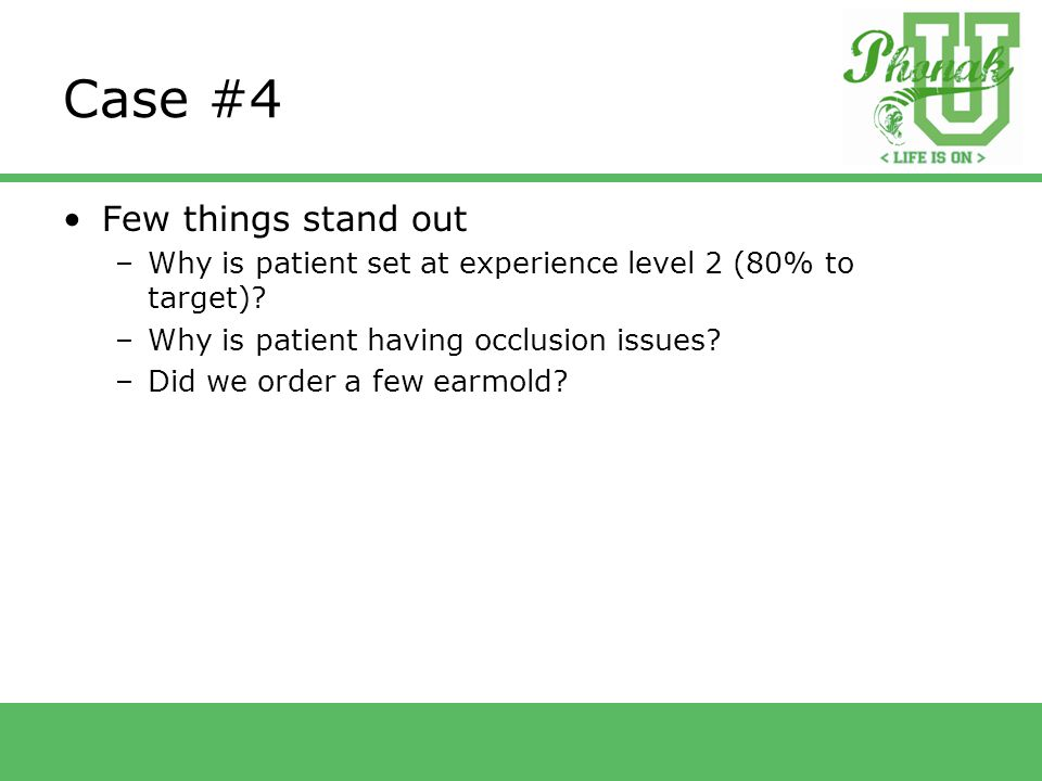 Few things stand out –Why is patient set at experience level 2 (80% to target).