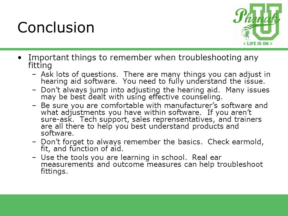 Conclusion Important things to remember when troubleshooting any fitting –Ask lots of questions.