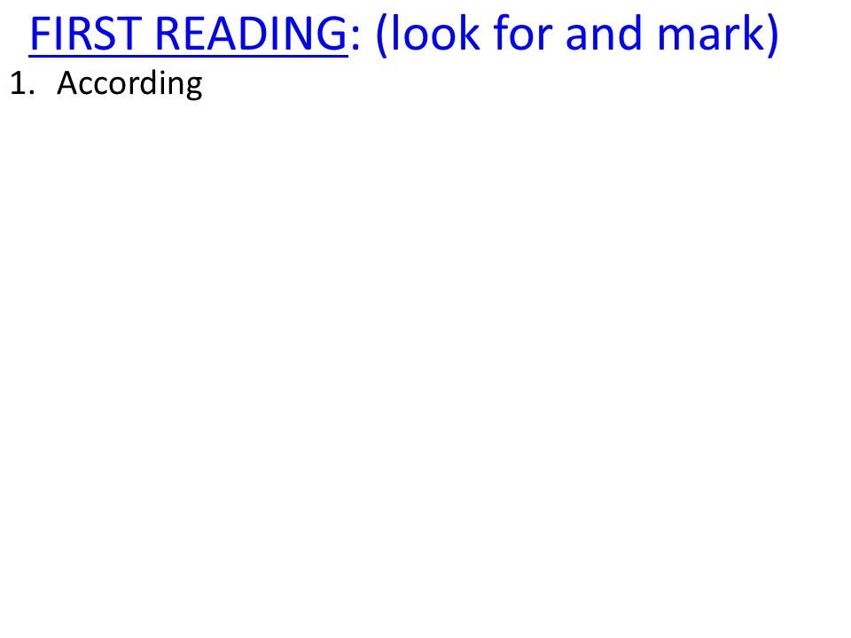FIRST READING: (look for and mark) 1.According