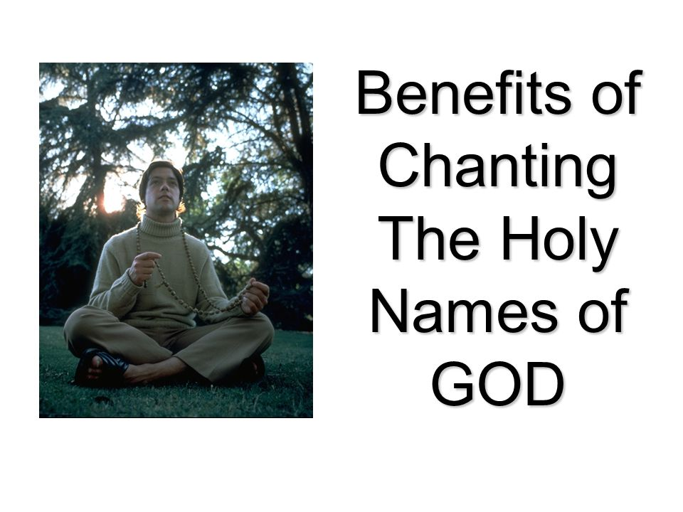 Benefits of Chanting The Holy Names of GOD