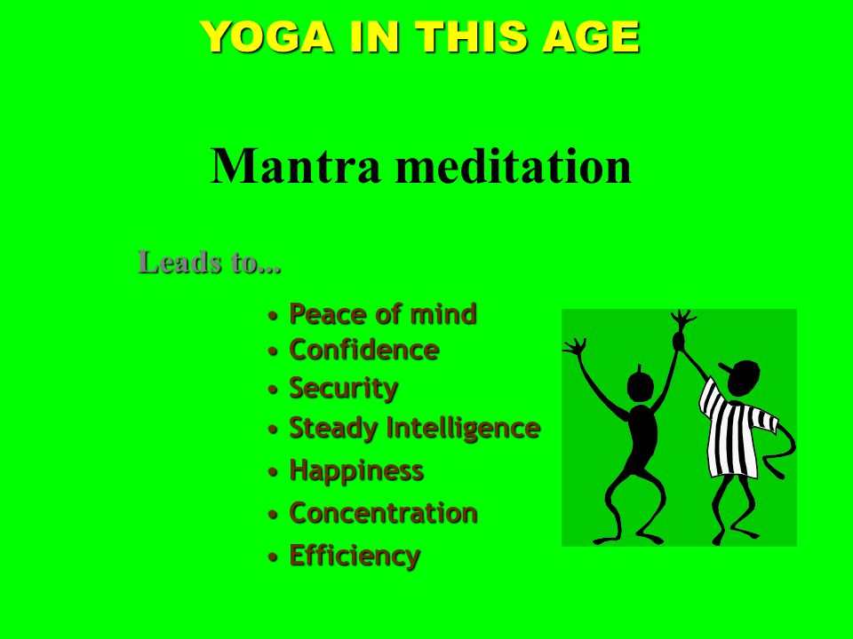 YOGA IN THIS AGE Mantra meditation Leads to...