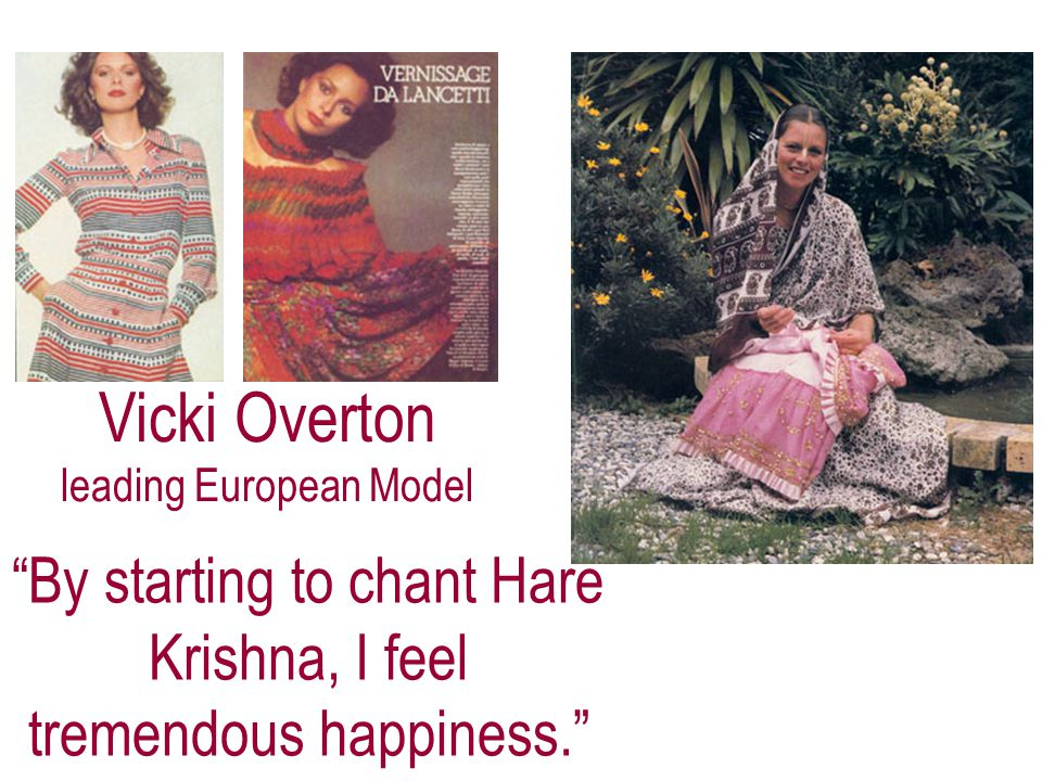 By starting to chant Hare Krishna, I feel tremendous happiness. Vicki Overton leading European Model