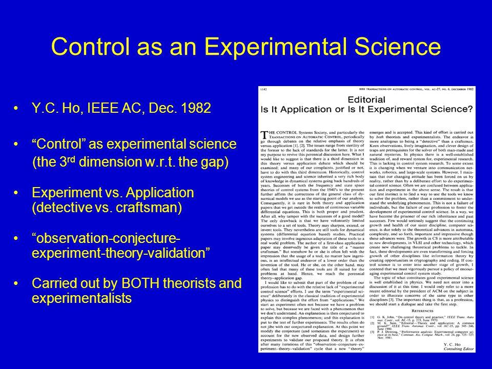 27 Control as an Experimental Science Y.C. Ho, IEEE AC, Dec.