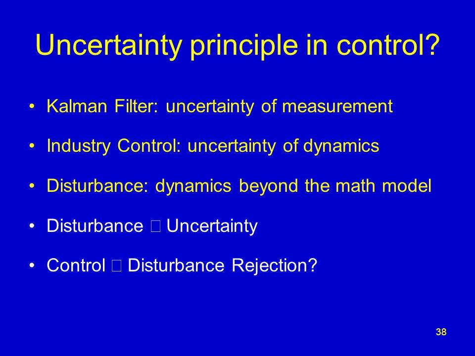 38 Uncertainty principle in control.