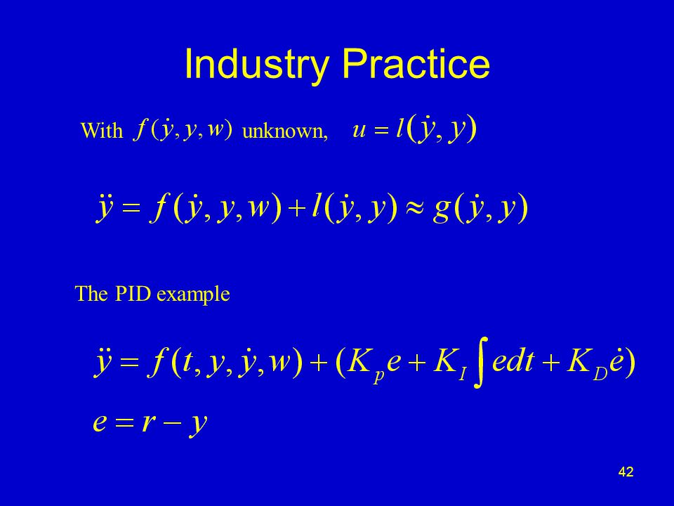 42 Industry Practice The PID example With unknown,