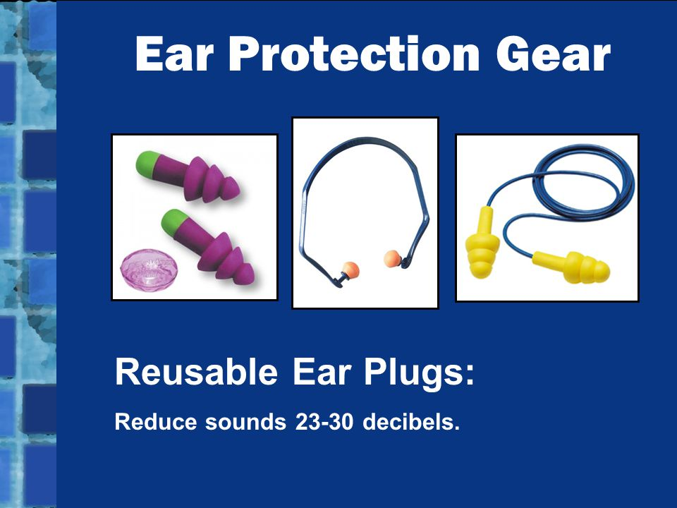 Ear Protection Gear Reusable Ear Plugs: Reduce sounds 23-30 decibels.
