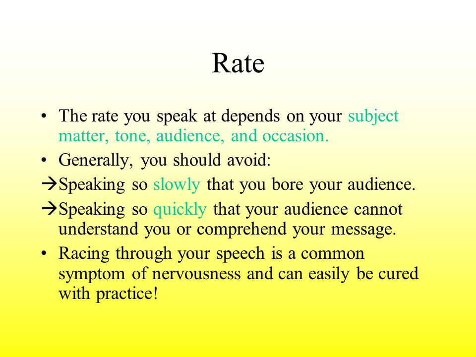 Rate The speed at which a person speaks. People in the U.S. usually speak at a rate of 125- 155 words per minute. There is not one specific speaking r