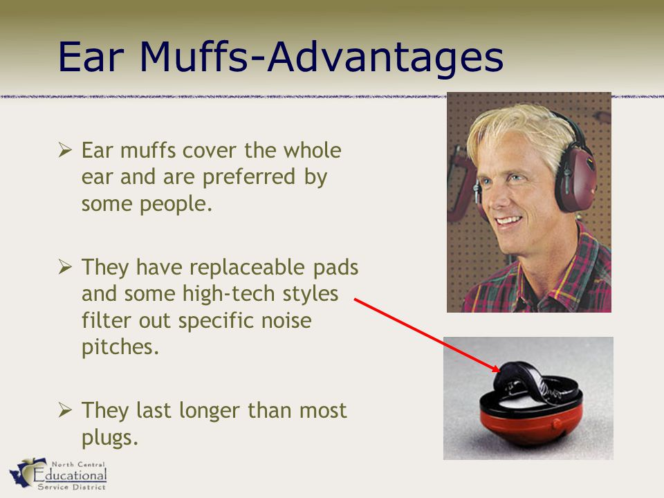  Ear muffs cover the whole ear and are preferred by some people.  They have replaceable pads and some high-tech styles filter out specific noise pit