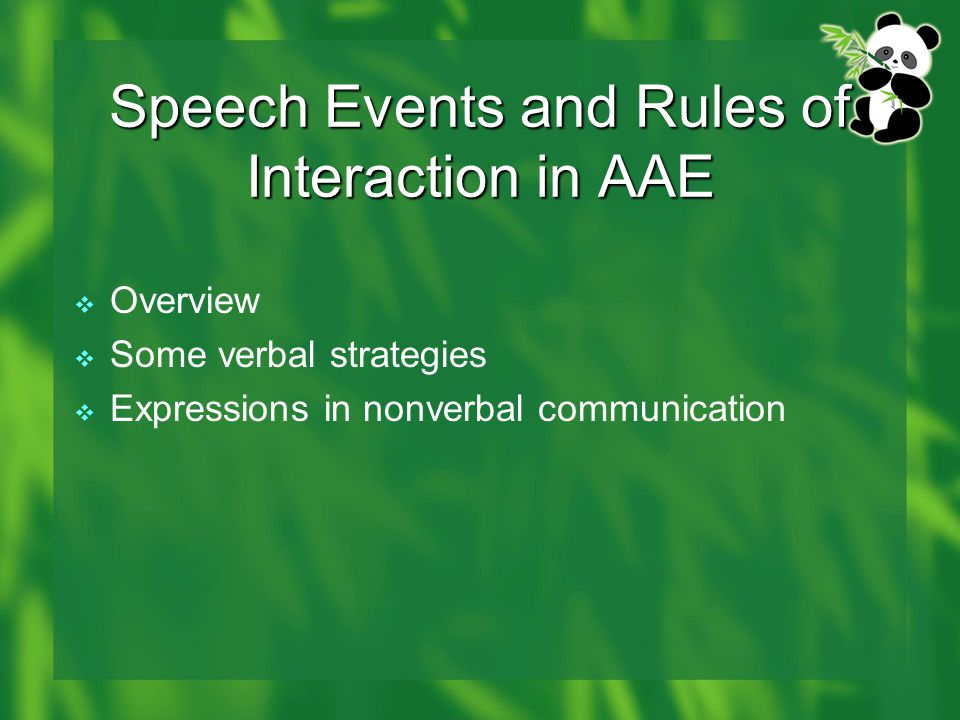 Speech Events and Rules of Interaction in AAE  Overview  Some verbal strategies  Expressions in nonverbal communication