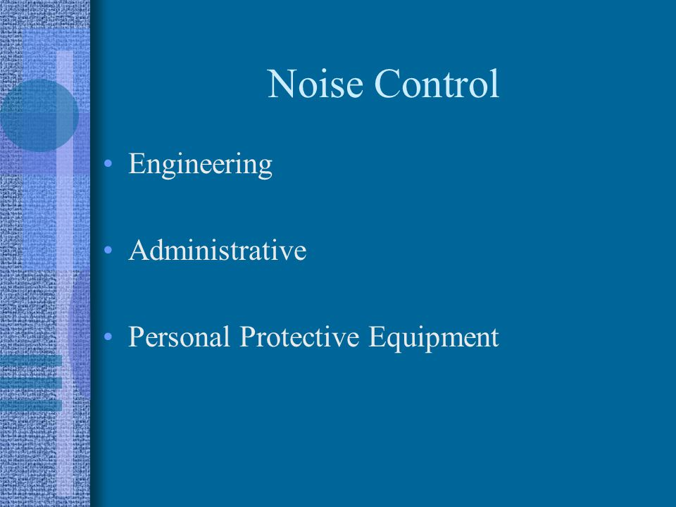 Noise Control Engineering Administrative Personal Protective Equipment
