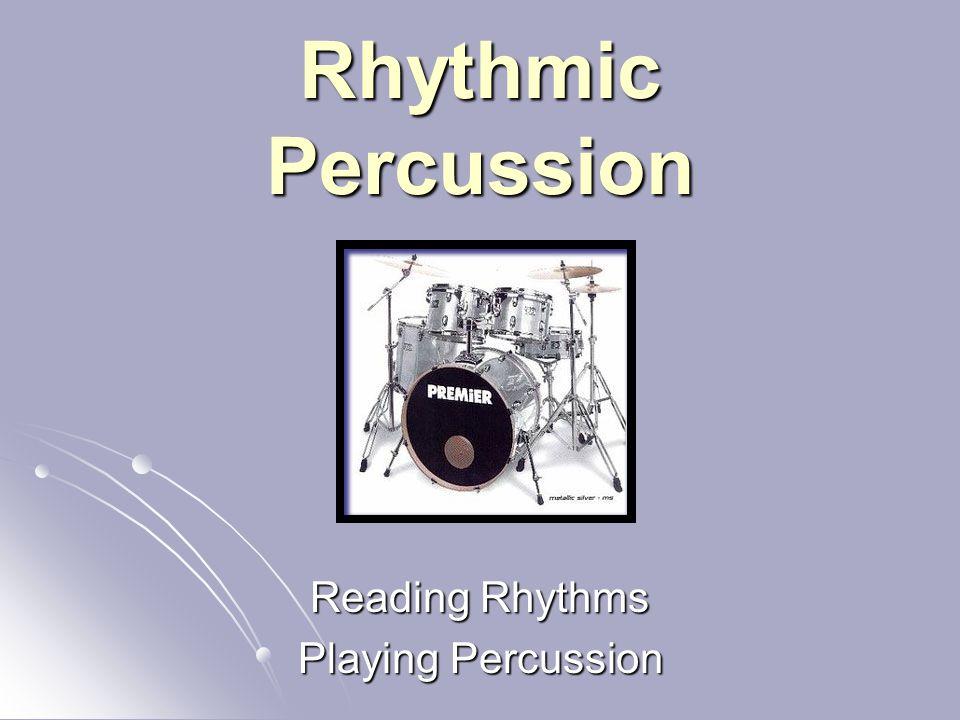 Rhythmic Percussion Reading Rhythms Playing Percussion