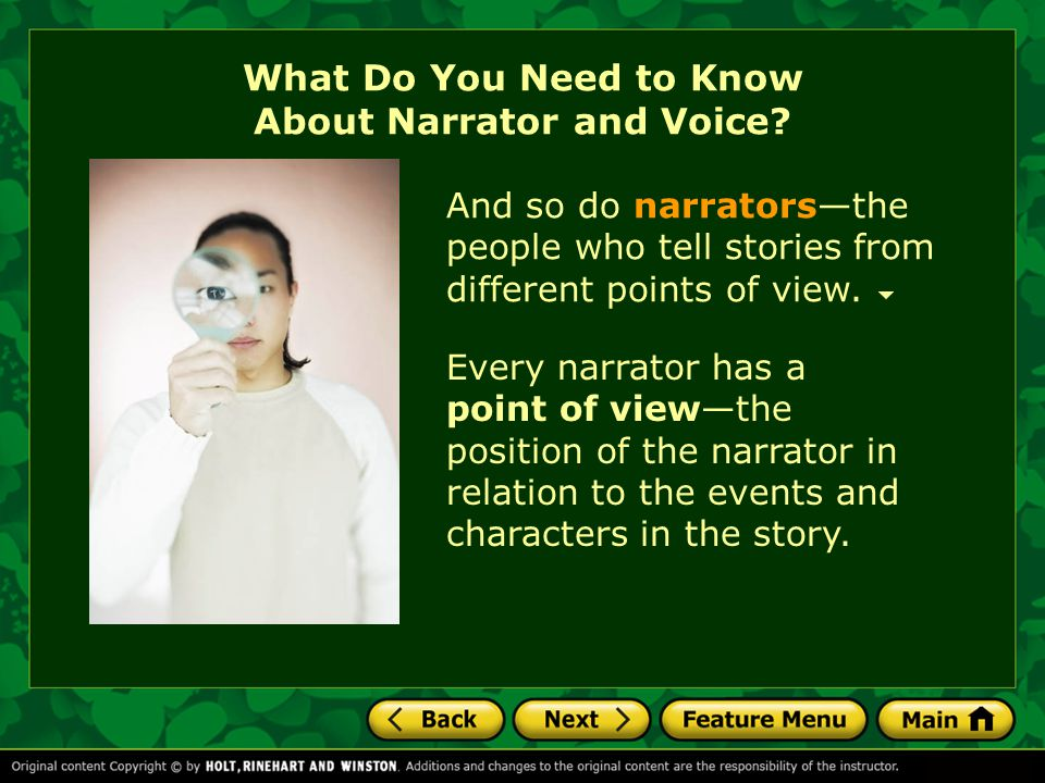 First-Person Narrator A first-person narrator What we know about the story is limited to what the first-person narrator knows, perceives, and describes.